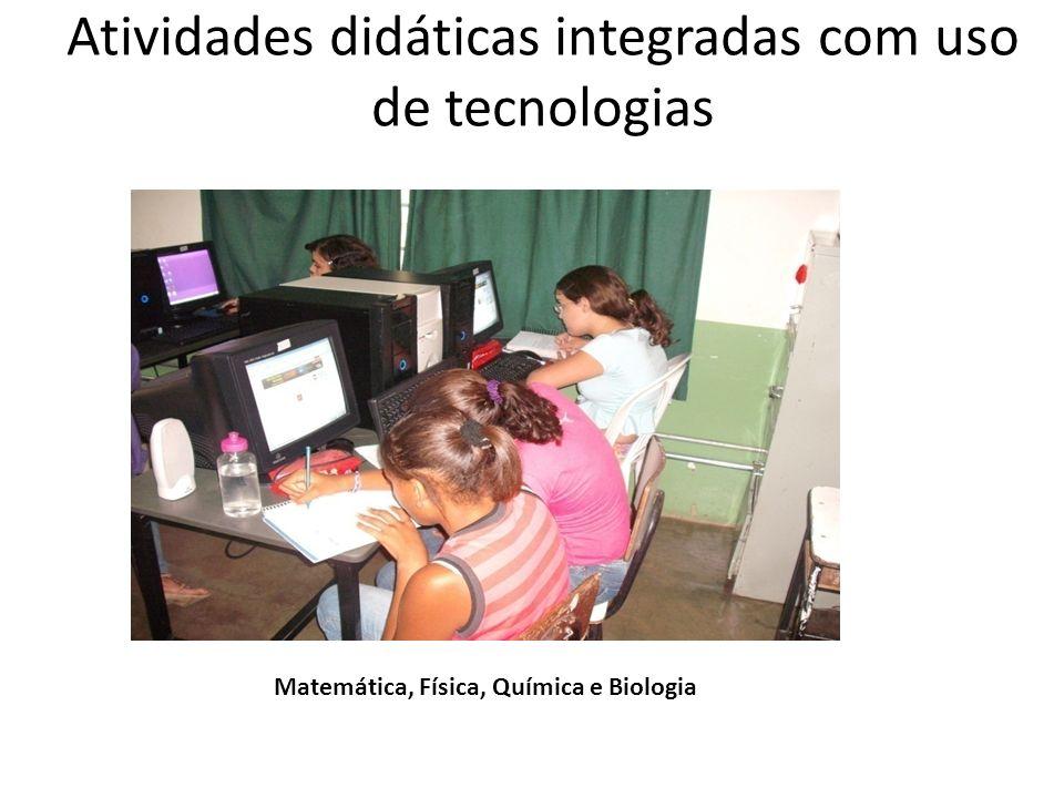 Atividades didáticas integradas com uso de tecnologias Matemática, Física, Química e Biologia