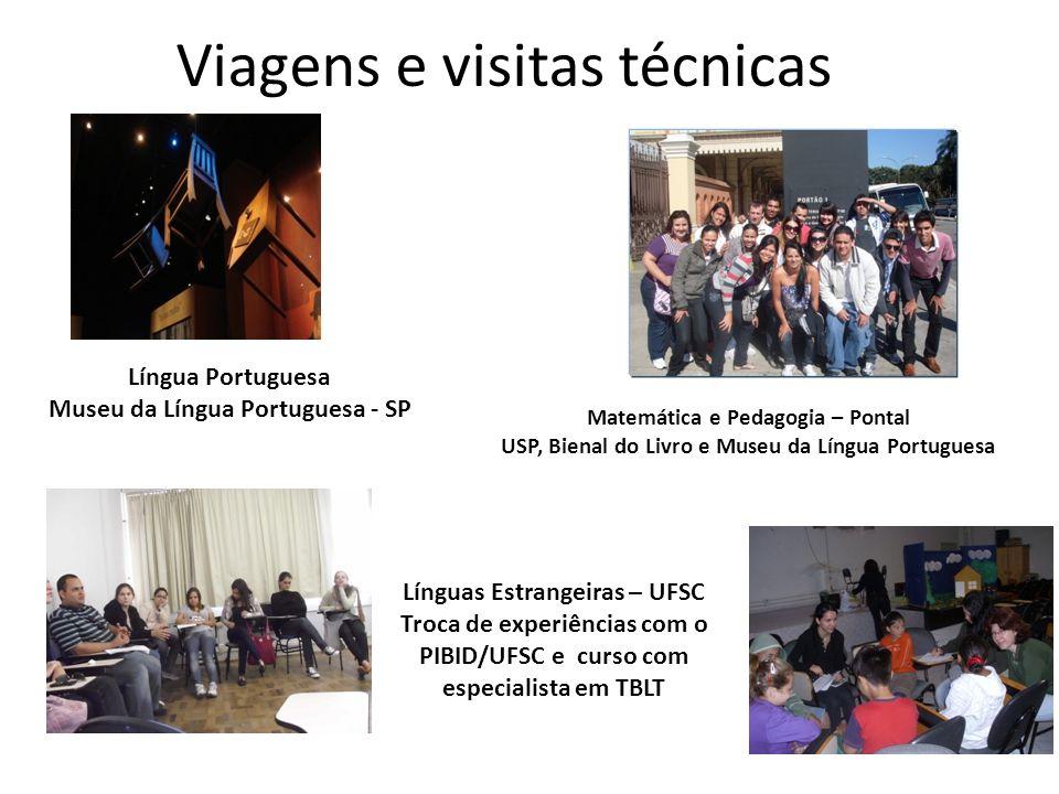 Viagens e visitas técnicas Língua Portuguesa Museu da Língua Portuguesa - SP Matemática e Pedagogia – Pontal USP, Bienal do Livro e Museu da Língua Po