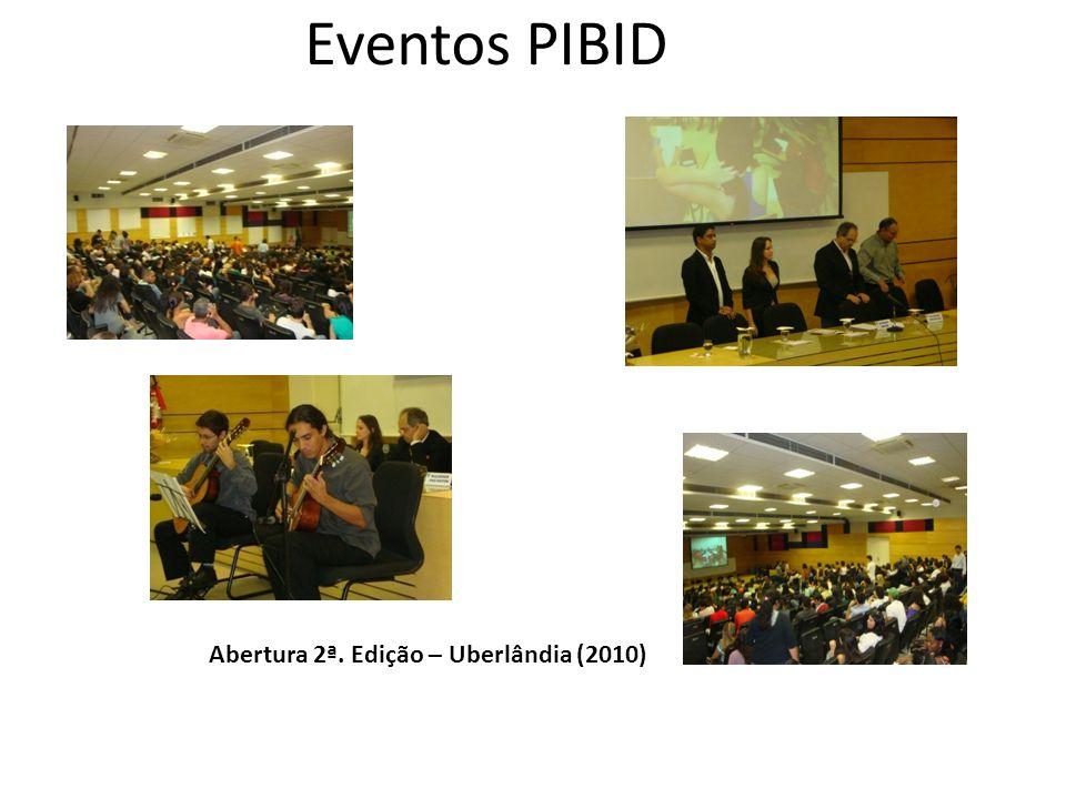 Eventos PIBID Abertura 2ª. Edição – Uberlândia (2010)