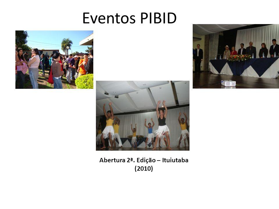 Eventos PIBID Abertura 2ª. Edição – Ituiutaba (2010)