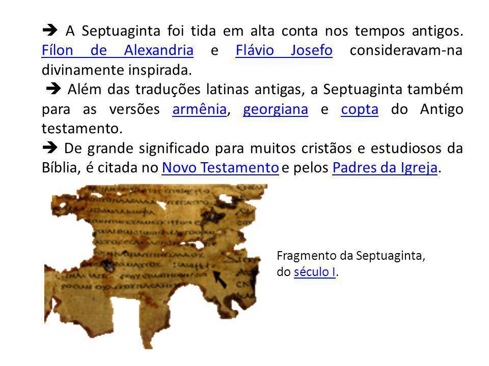 A Septuaginta foi tida em alta conta nos tempos antigos.