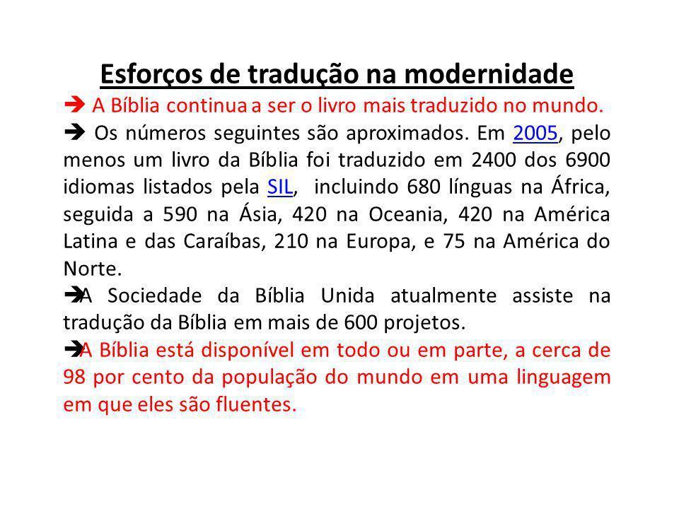 Esforços de tradução na modernidade A Bíblia continua a ser o livro mais traduzido no mundo.
