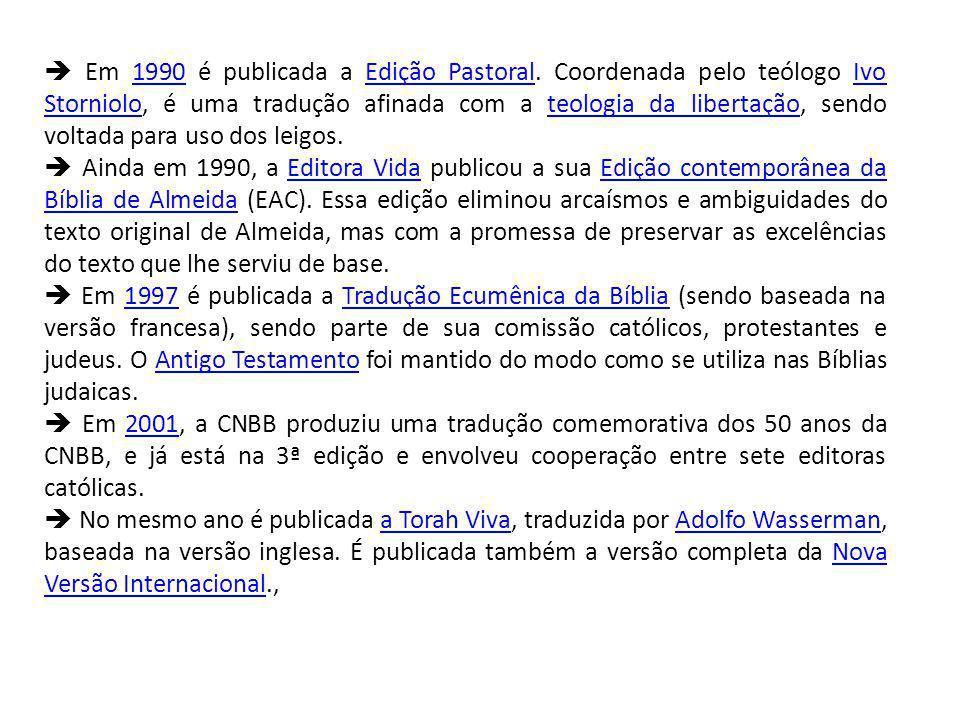 Em 1990 é publicada a Edição Pastoral.