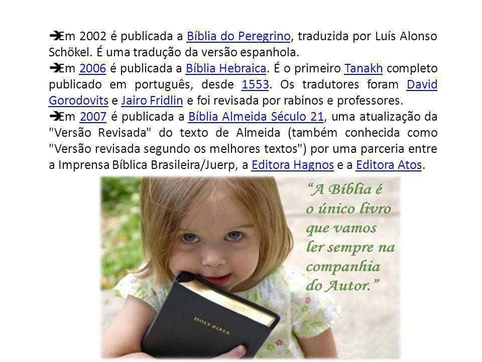 Em 2002 é publicada a Bíblia do Peregrino, traduzida por Luís Alonso Schökel.