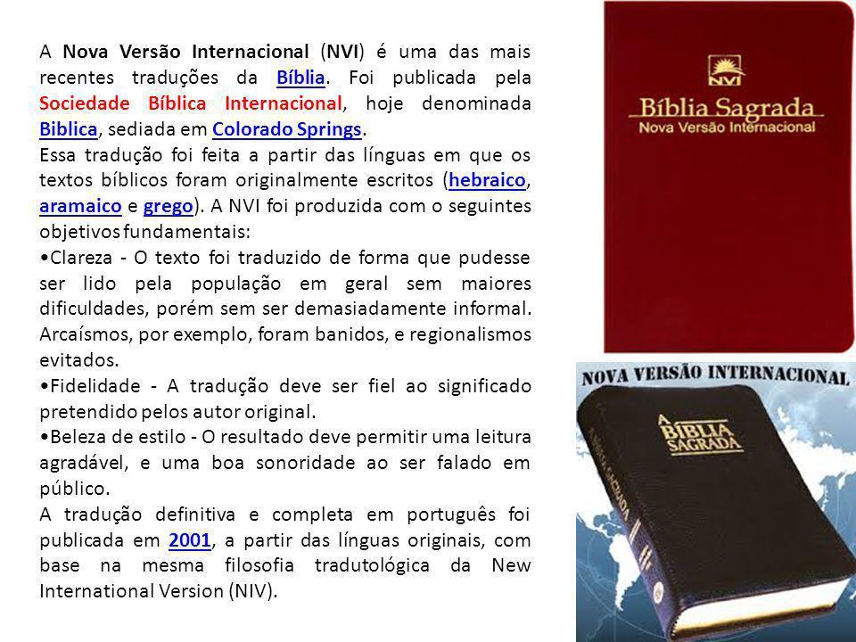 A Nova Versão Internacional (NVI) é uma das mais recentes traduções da Bíblia.