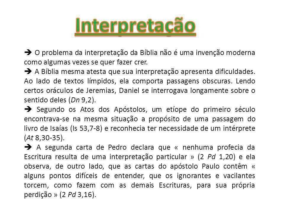 O problema da interpretação da Bíblia não é uma invenção moderna como algumas vezes se quer fazer crer.
