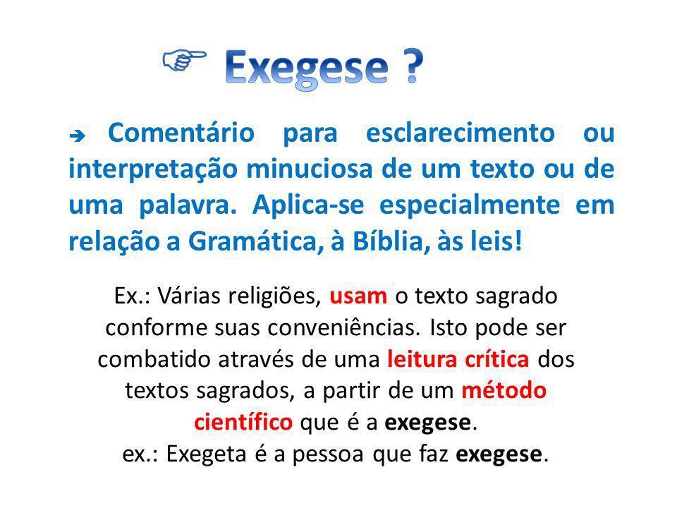 Ex.: Várias religiões, usam o texto sagrado conforme suas conveniências.