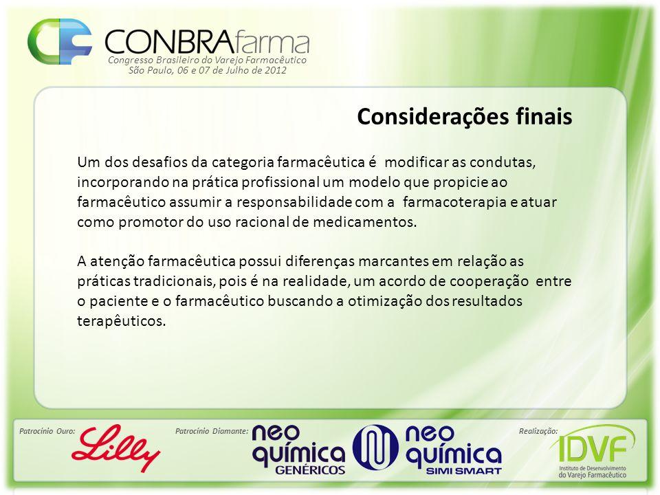Congresso Brasileiro do Varejo Farmacêutico Patrocínio Ouro:Patrocínio Diamante:Realização: São Paulo, 06 e 07 de Julho de 2012 Considerações finais U