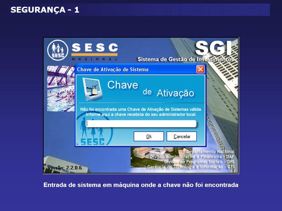 SEGURANÇA - 1 Entrada de sistema em máquina onde a chave não foi encontrada