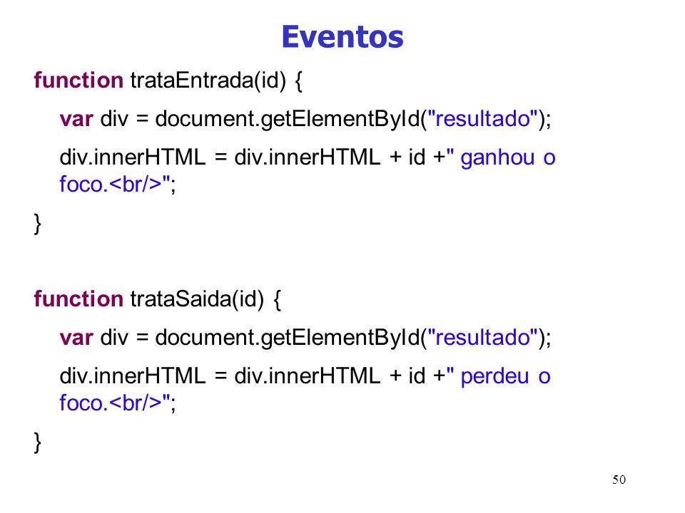 50 Eventos function trataEntrada(id) { var div = document.getElementById(