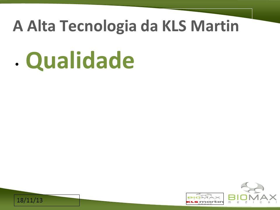 18/11/13 A Alta Tecnologia da KLS Martin Qualidade