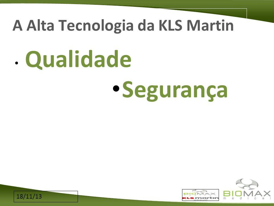 18/11/13 A Alta Tecnologia da KLS Martin Qualidade Segurança