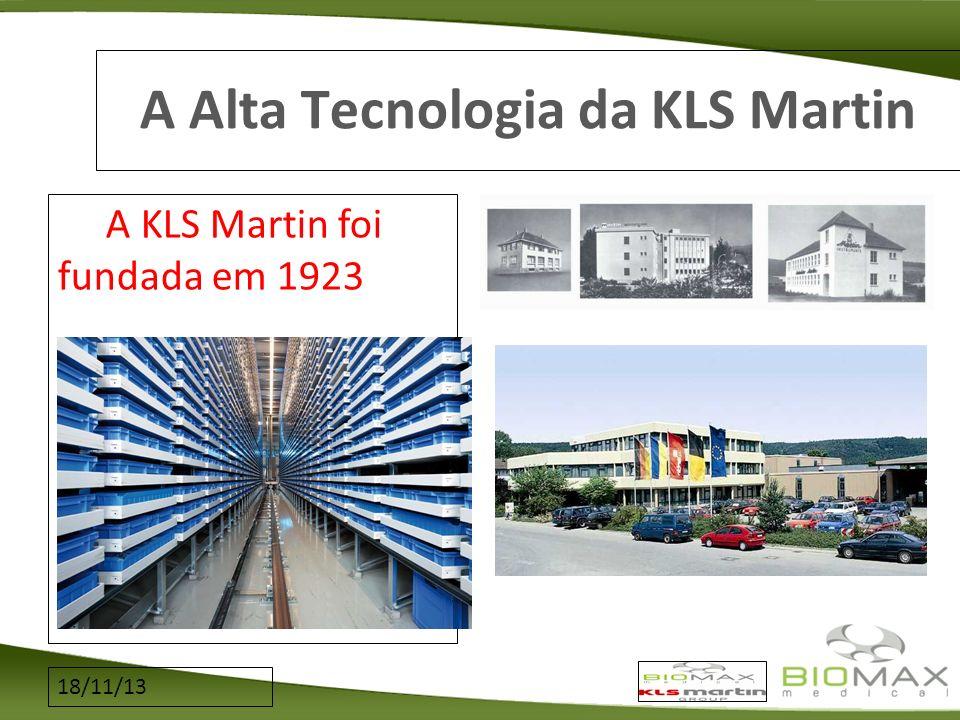 18/11/13 A Alta Tecnologia da KLS Martin A KLS Martin foi fundada em 1923
