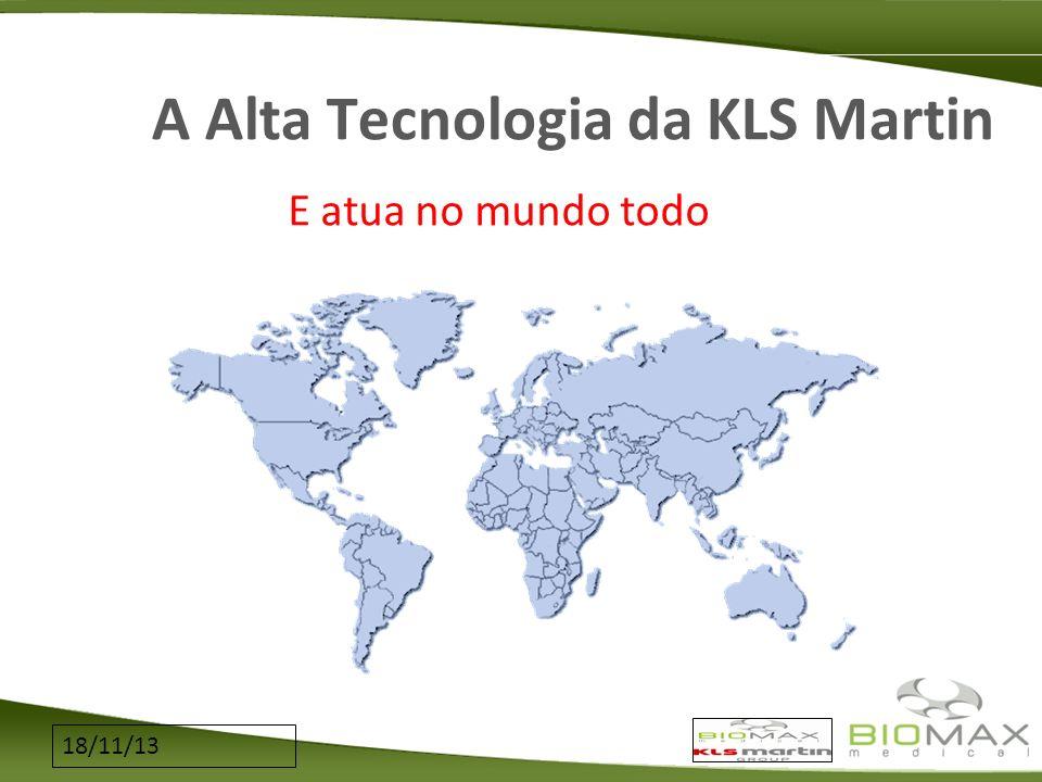 18/11/13 A Alta Tecnologia da KLS Martin E atua no mundo todo