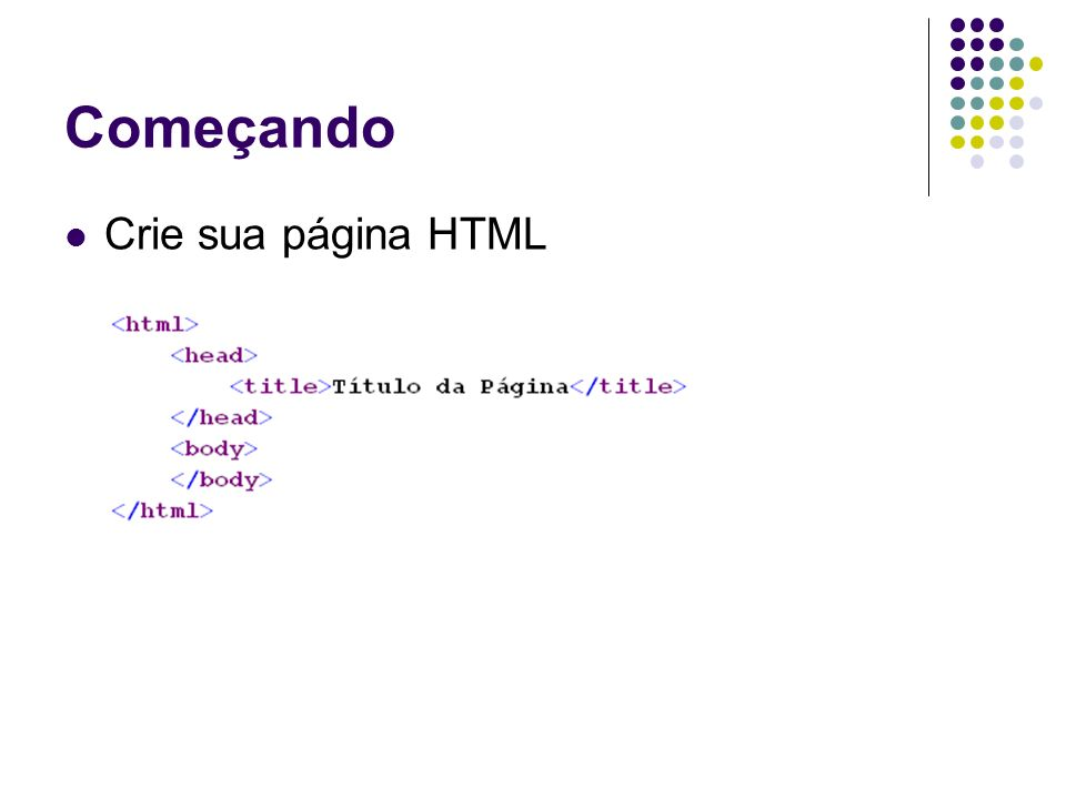 Começando Crie sua página HTML