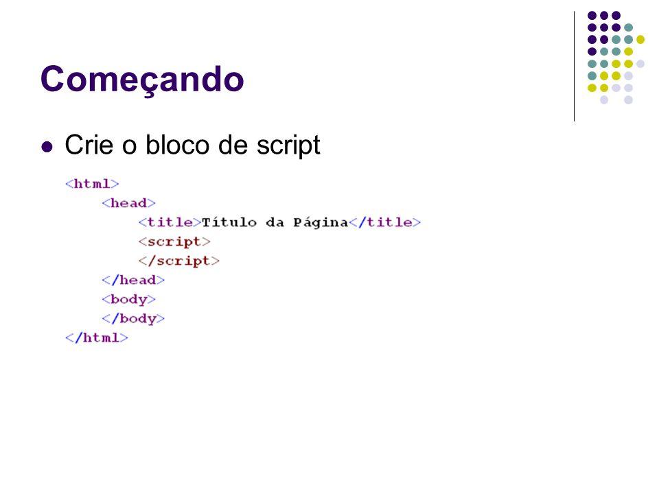 Começando Crie o bloco de script