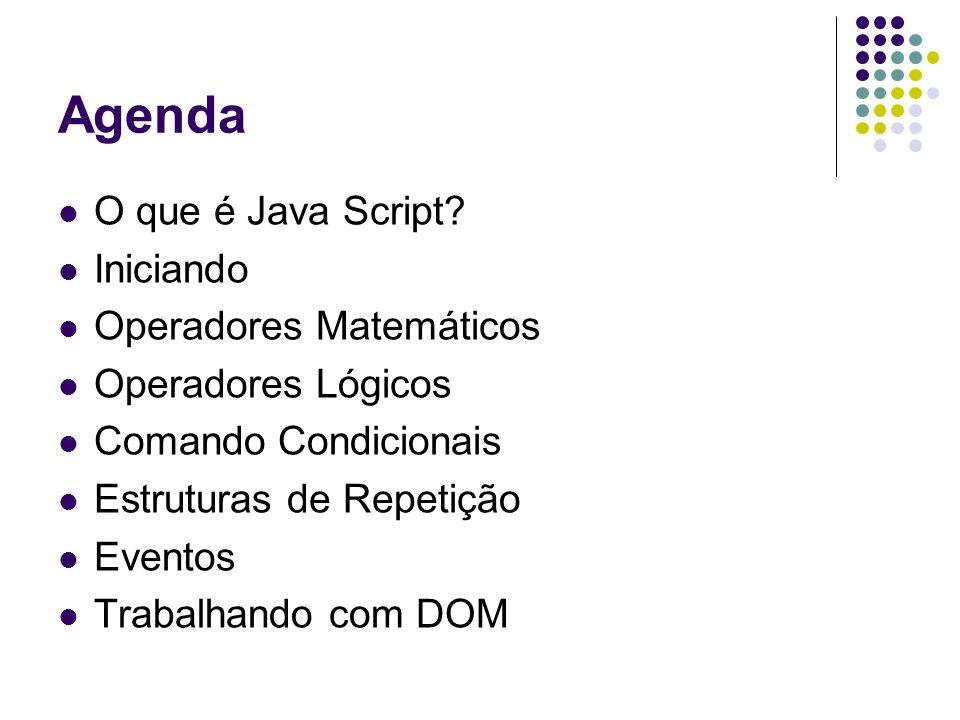 Agenda O que é Java Script.