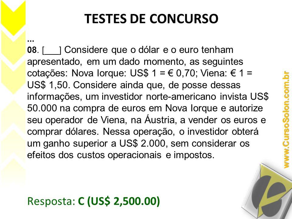 ... 08. [___] Considere que o dólar e o euro tenham apresentado, em um dado momento, as seguintes cotações: Nova Iorque: US$ 1 = 0,70; Viena: 1 = US$