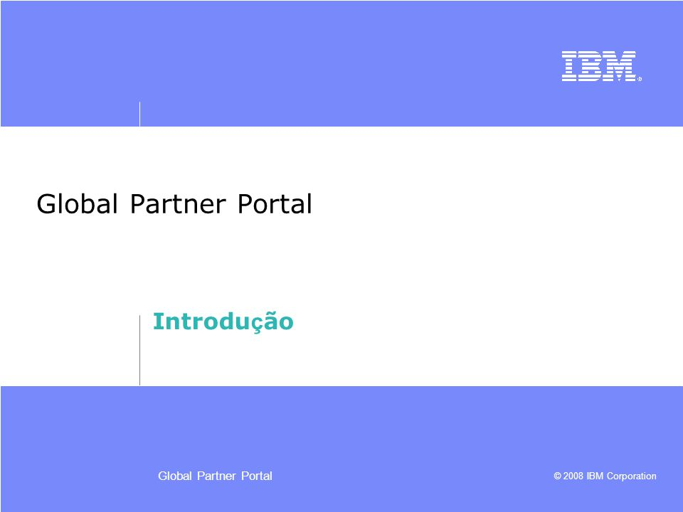 © 2008 IBM Corporation Retornar aos T ó picos 54Global Partner Portal Classifica ç ão da oportunidade 2.No campo ID da Classifica ç ão, digite o c ó digo de classifica ç ão.