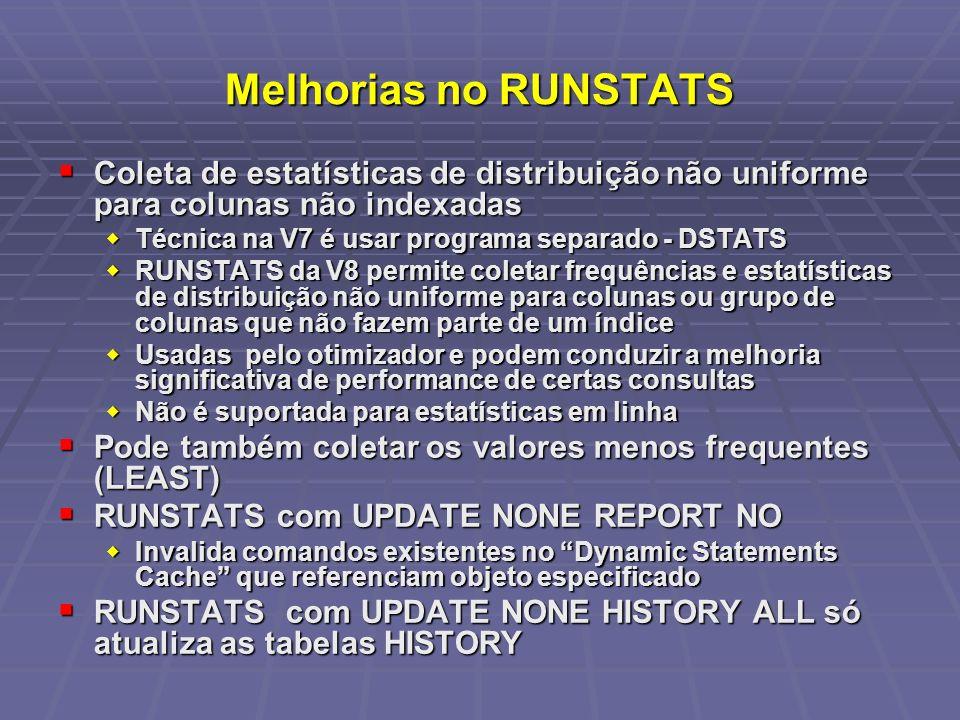 Melhorias no RUNSTATS Coleta de estatísticas de distribuição não uniforme para colunas não indexadas Coleta de estatísticas de distribuição não unifor