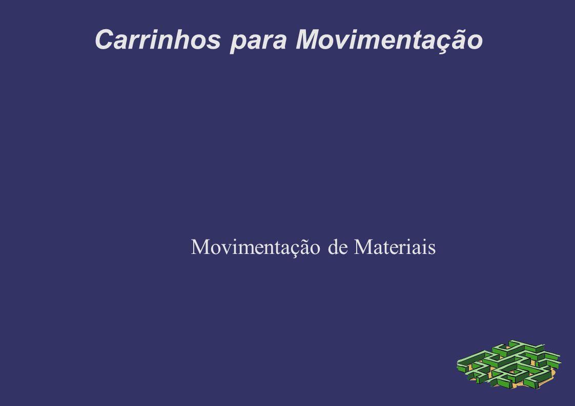 Carrinhos para Movimentação Movimentação de Materiais