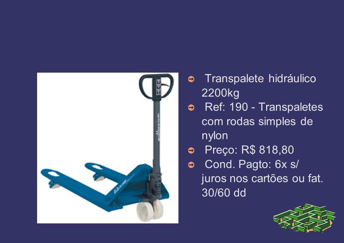 Transpalete hidráulico 2200kg Ref: 190 - Transpaletes com rodas simples de nylon Preço: R$ 818,80 Cond. Pagto: 6x s/ juros nos cartões ou fat. 30/60 d