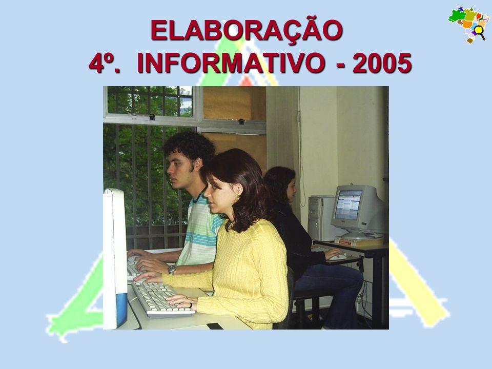 ELABORAÇÃO 4º. INFORMATIVO - 2005