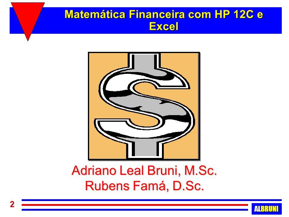 ALBRUNI 3 Recomendações Importantes Este conjunto de transparências é parte integrante do livro Matemática Financeira na HP 12C e Excel.