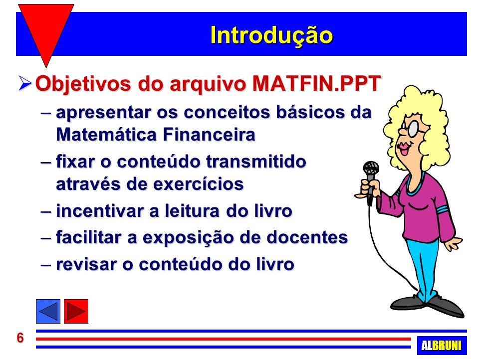 ALBRUNI 7 Introdução à Matemática Financeira Introdução à Matemática Financeira e Diagramas de Fluxo de Caixa