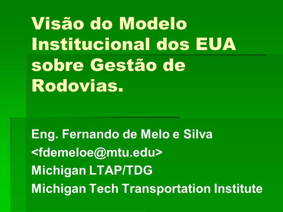 Visão do Modelo Institucional dos EUA sobre Gestão de Rodovias.