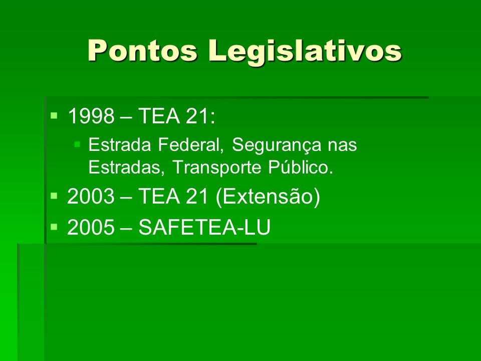 Pontos Legislativos 1998 – TEA 21: Estrada Federal, Segurança nas Estradas, Transporte Público.