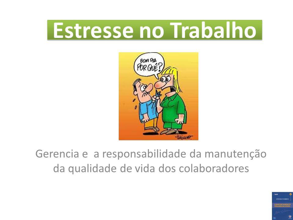 Estresse no Trabalho Gerencia e a responsabilidade da manutenção da qualidade de vida dos colaboradores