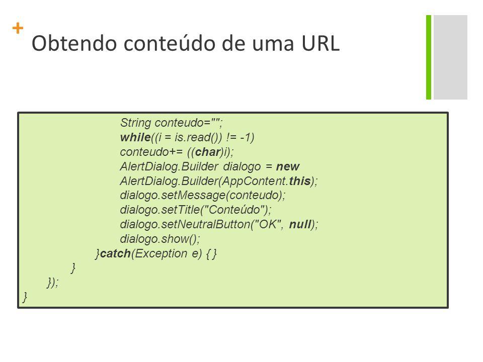 + Obtendo conteúdo de uma URL No arquivo AndroidManifest.xml, antes da tag, coloque a tag abaixo: