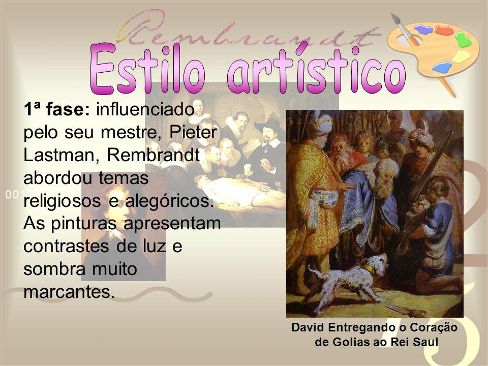 1ª fase: influenciado pelo seu mestre, Pieter Lastman, Rembrandt abordou temas religiosos e alegóricos. As pinturas apresentam contrastes de luz e som