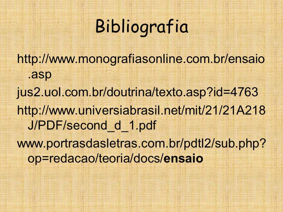 Bibliografia http://www.monografiasonline.com.br/ensaio.asp jus2.uol.com.br/doutrina/texto.asp?id=4763 http://www.universiabrasil.net/mit/21/21A218 J/PDF/second_d_1.pdf www.portrasdasletras.com.br/pdtl2/sub.php.