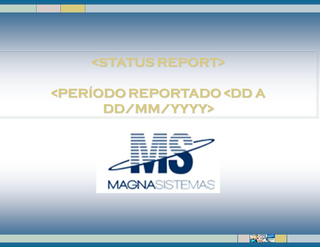 IBM Software Group | DB2 Information Management Software FISICO FINANCEIRO EntregávelPrevistoRealizadoPrevistoRealizadIndicador HH $$