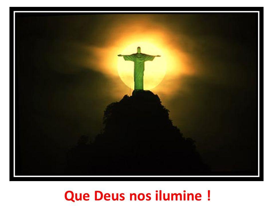 Que Deus nos ilumine !