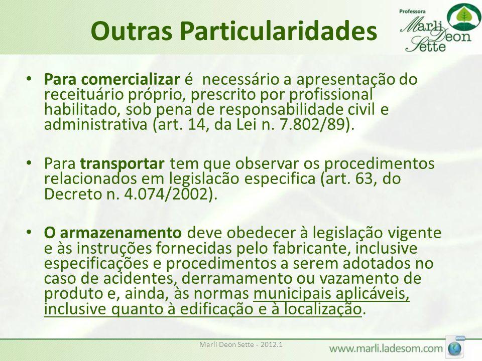 Outras Particularidades Para comercializar é necessário a apresentação do receituário próprio, prescrito por profissional habilitado, sob pena de responsabilidade civil e administrativa (art.