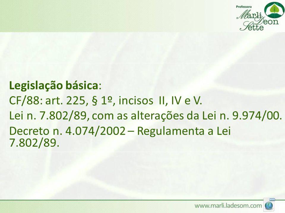 Legislação básica: CF/88: art.225, § 1º, incisos II, IV e V.