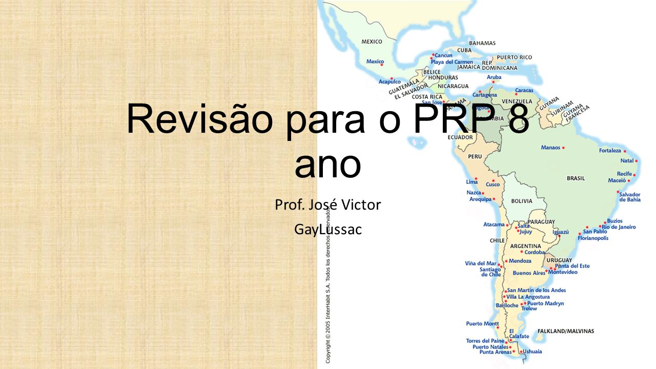 Revisão para o PRP 8 ano Prof. José Victor GayLussac