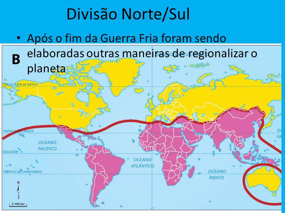 Divisão Norte/Sul Após o fim da Guerra Fria foram sendo elaboradas outras maneiras de regionalizar o planeta