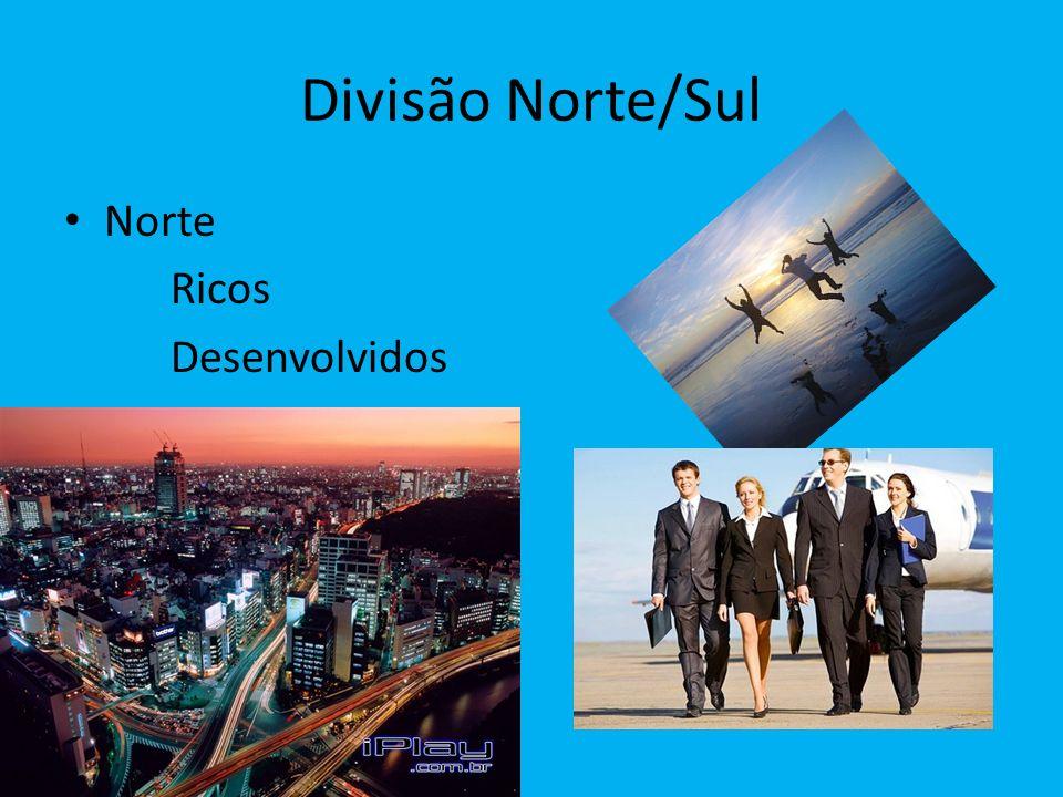 Divisão Norte/Sul Norte Ricos Desenvolvidos