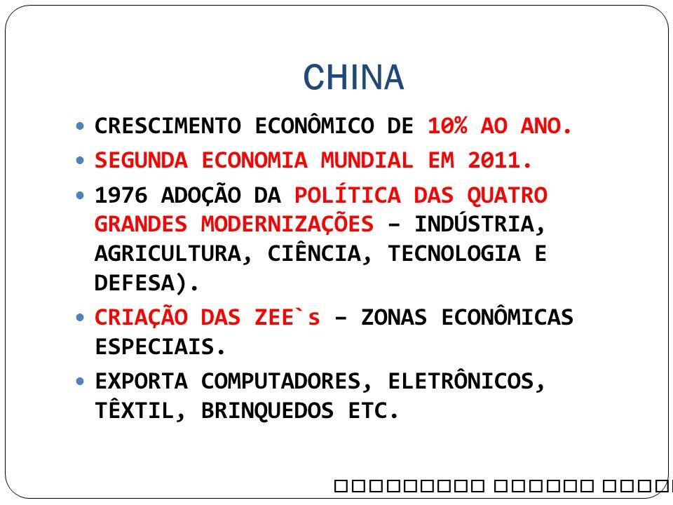CRESCIMENTO ECONÔMICO DE 10% AO ANO.SEGUNDA ECONOMIA MUNDIAL EM 2011.