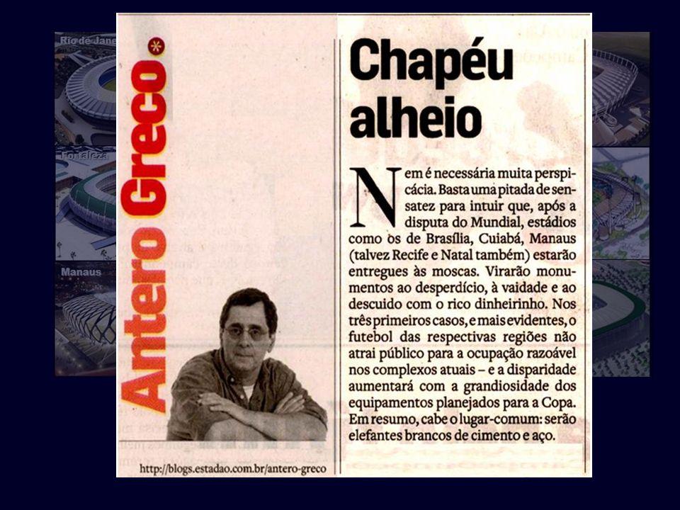 Vejamos o que escreve Antero Greco, um dos mais competentes jornalistas brasileiros:...