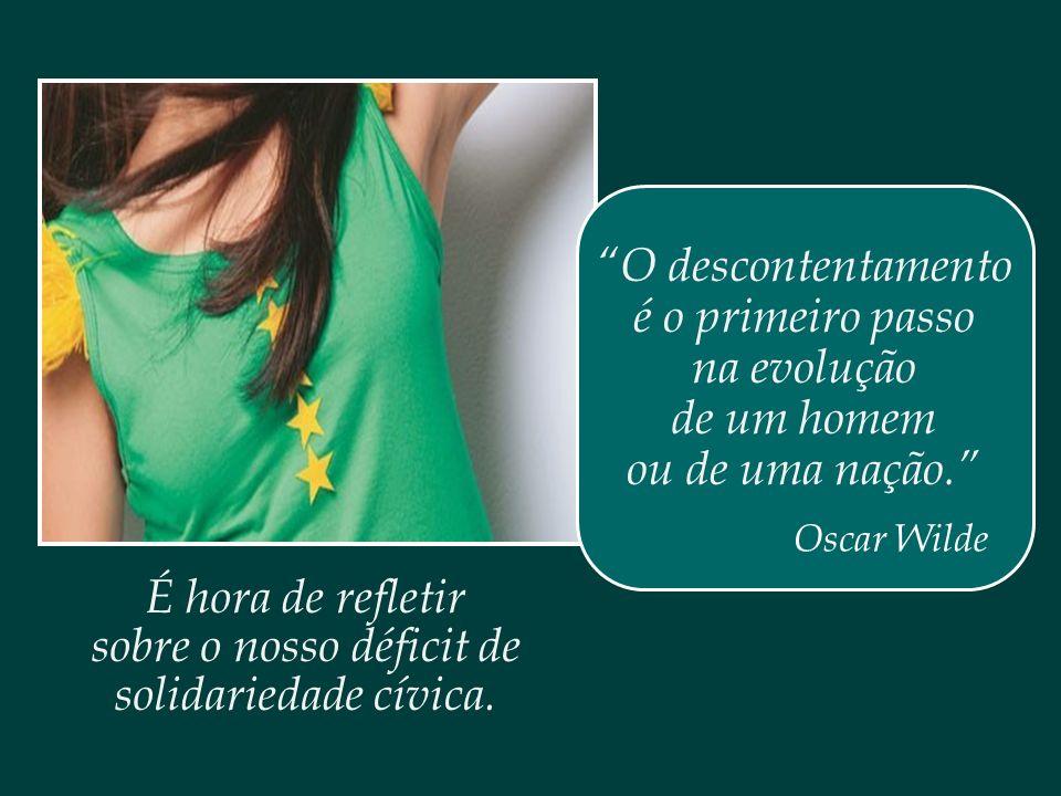 Mais do que nunca, é preciso discutir e refletir sobre o que significa ser brasileiro, – ser parte integrante de um país que almeja um dia tornar-se n
