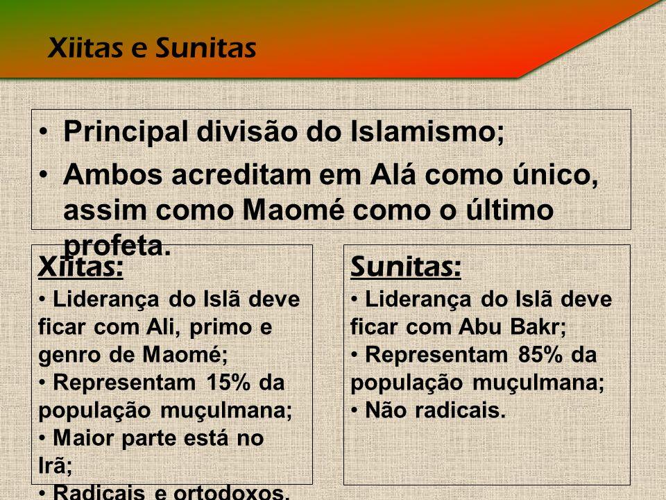 Xiitas e Sunitas Principal divisão do Islamismo; Ambos acreditam em Alá como único, assim como Maomé como o último profeta.