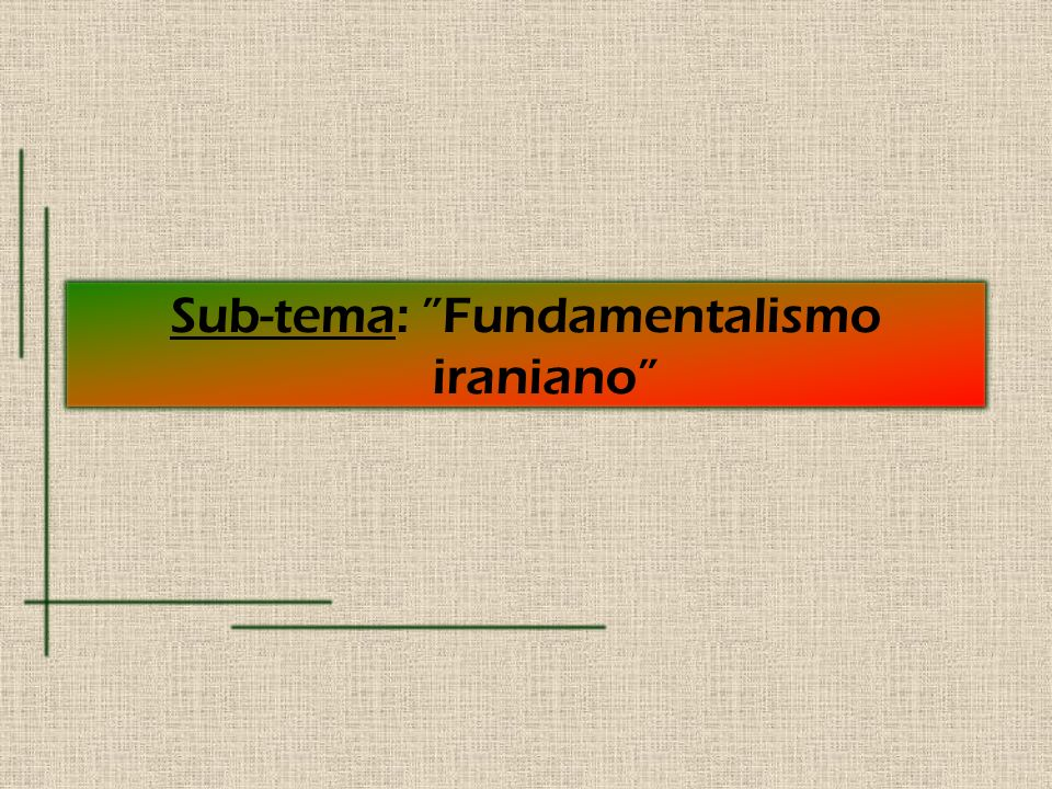 Sub-tema: Fundamentalismo iraniano