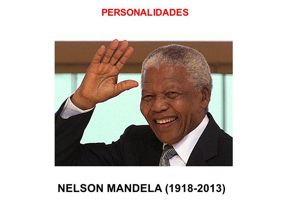 PERSONALIDADES NELSON MANDELA (1918-2013)