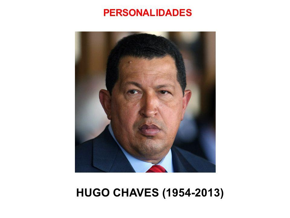 PERSONALIDADES HUGO CHAVES (1954-2013)