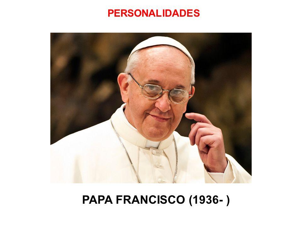 PERSONALIDADES PAPA FRANCISCO (1936- )